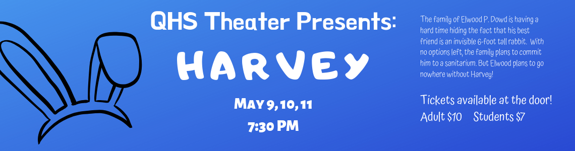 "QHS SPRING PLAY ""Harvey"""